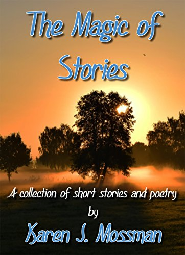 The Magic of Stories by author Karen J. Mossman