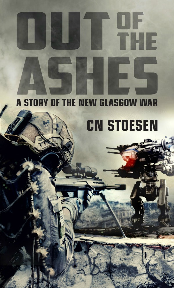Out of the Ashes: A Story of the New Glasgow War(Book One)