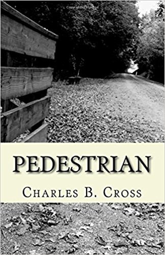 Pedestrian: Poems by author Charles B. Cross